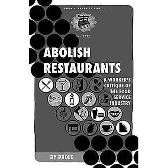 Abolish Restaurants - A Worker's Critique of the Food Service Industry
