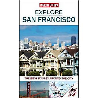 Insight Guides - Explore San Francisco - The best routes around the cit