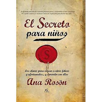 El Secreto Para Ninos by Ana Roson - 9788496632783 Book