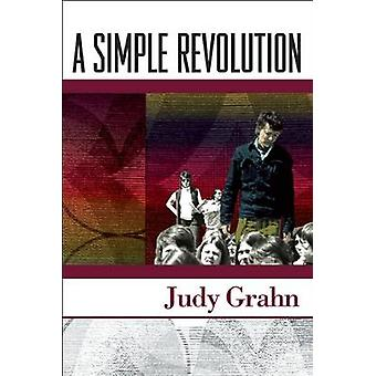 A Simple Revolution - The Making of an Activist Poet by Judy Grahn - 9