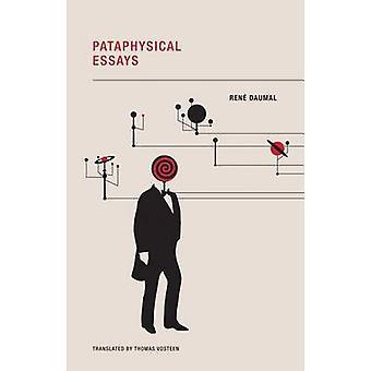 Pataphysical Essays by Rene Daumal - 9780984115563 Book