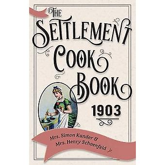 The Settlement Cook Book 1903 by Kander & Simon