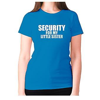 Womens funny t-shirt slogan tee ladies novelty humour - Security for my little sister