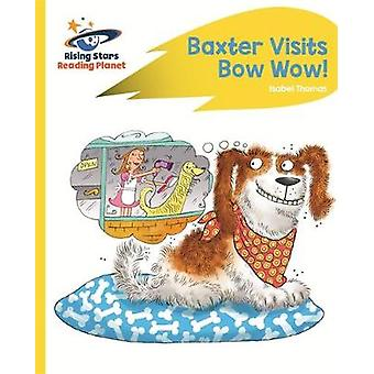 Reading Planet  Baxter Visits Bow Wow  Yellow Rocket Pho by Isabel Thomas