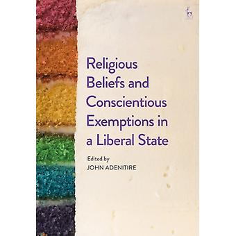 Religious Beliefs and Conscientious Exemptions in a Liberal