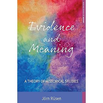 Evidence and Meaning by Jorn Rusen
