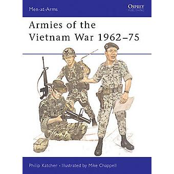Armies of the Vietnam War 196275 by Philip KatcherMike Chappell