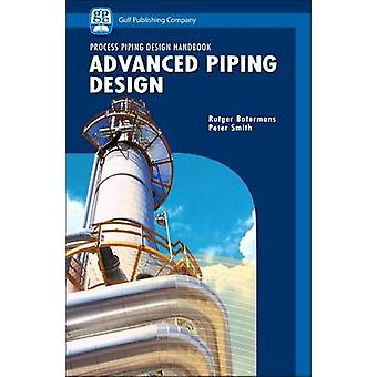 Advanced Piping Design by Botermans & Rutger