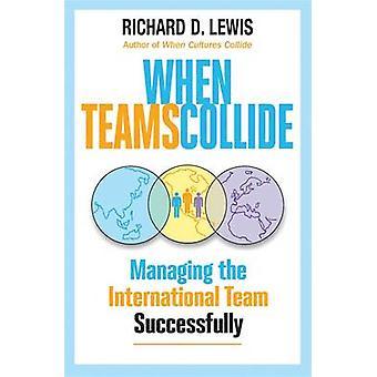 Wenn Teams kollidieren - Geschäftsführer das internationale Team erfolgreich durch R