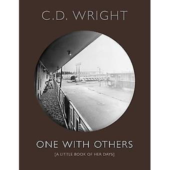 One with Others  a little book of her days by C D Wright