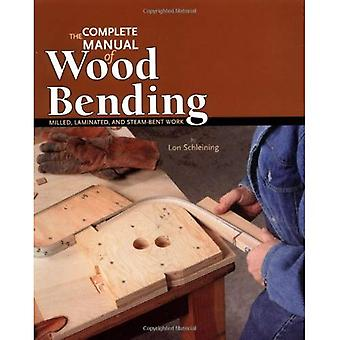 The Complete Manual of Wood Bending: Milled, Laminated, and Steambent Work