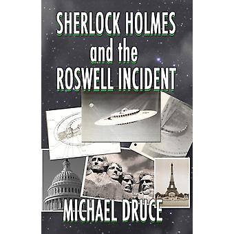 Sherlock Holmes and The Roswell Incident by Druce & Michael