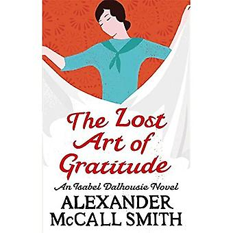 The Lost Art of Gratitude: An Isabel Dalhousie Novel: The Sunday Philosophy Club 06. An Isabel Dalhousie Novel