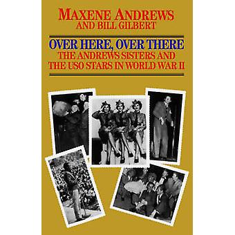 Over Here Over ThereThe Andrews Sisters by Andrews & Maxene