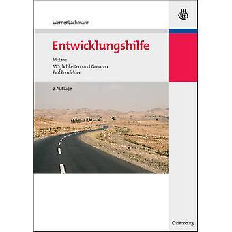 Entwicklungspolitik Band 4 Entwicklungshilfe by Lachmann & Werner