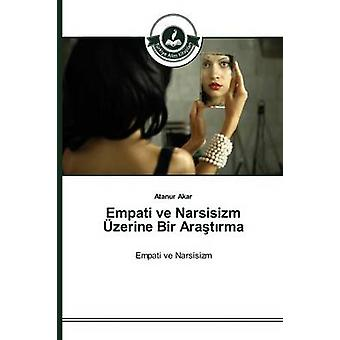 Empati ve Narsisizm zerine Bir Aratrma by Akar Atanur