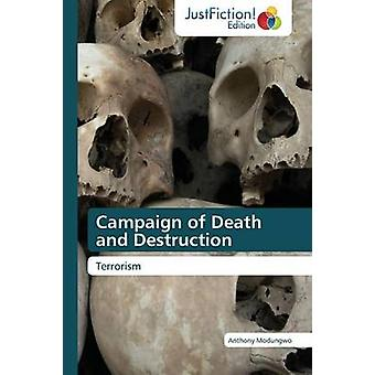 Campaign of Death and Destruction by Modungwo Anthony