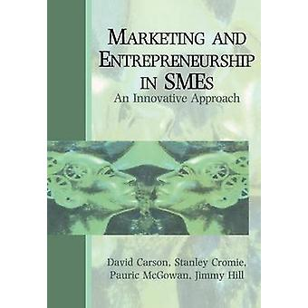 Marketing and Entrepreneurship in Smes by Carson & David