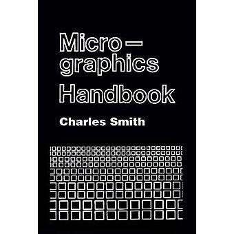 Micrographics Handbook by Smith & Charles