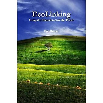 EcoLinking Usng the Internet to Save the Planet by Rittner & Don