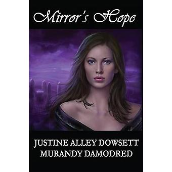 Mirrors Hope by Dowsett & Justine Alley