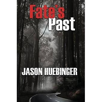 Fates Past by Huebinger & Jason