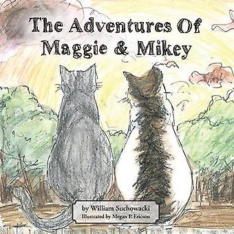 The Adventures of Maggie and Mikey by Suchowacki & William
