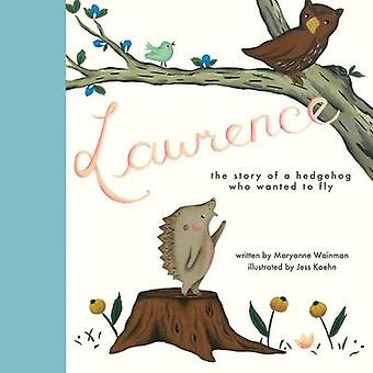 Lawrence the Story of a Hedgehog Who Wanted to Fly by Wainman & Maryanne
