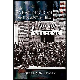 Farmington and Farmington Hills by Pawlak & Debra Ann