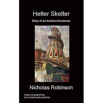 Helter Skelter  Diary of an Autistic Adventurer by Robinson & Nicholas