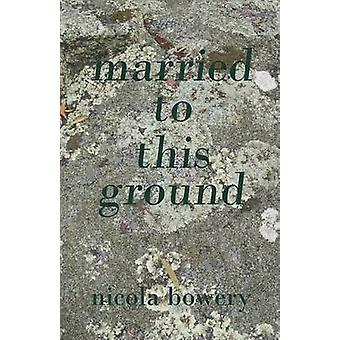 Married to This Ground by Bowery & Nicola