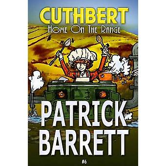 Home on the Range Cuthbert Book 6 by Barrett & Patrick