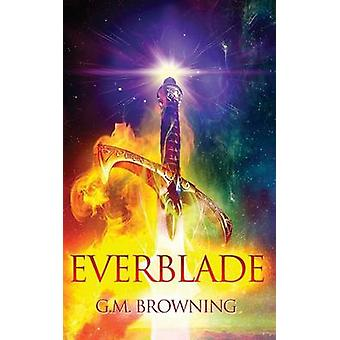 Everblade by Browning & G. M.