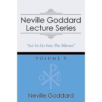 Neville Goddard Lecture Series Volume X A Gnostic Audio Selection Includes Free Access to Streaming Audio Book by Goddard & Neville