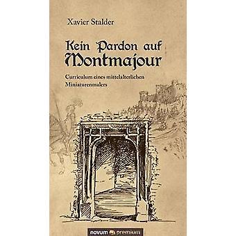 Kein Pardon auf Montmajour by Xavier Stalder