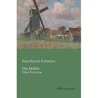 Die MhleEine Kosmee by Brenck Kalischer & Bess