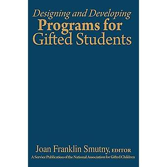 Designing and Developing Programs for Gifted Students by Spreyer & Leon F.