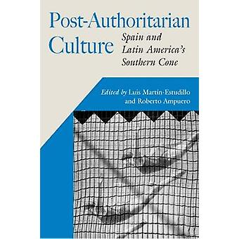 PostAuthoritarian Cultures Spain and Latin Americas Southern Cone by MartinEstudillo & Luis