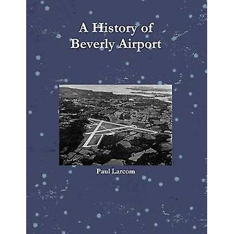 Beverly Airport by Larcom & Paul