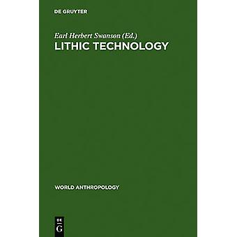 Lithic technology by Swanson & Earl Herbert