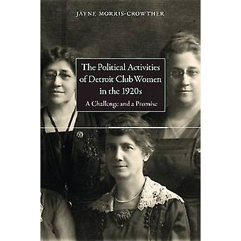 The Political Activities of Detroit Clubwomen in the 1920s - A Challen