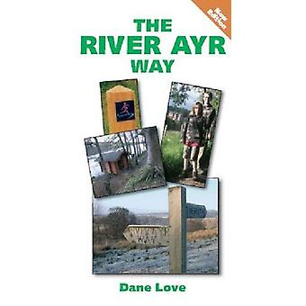 The River Ayr Way by Dane Love - 9780951812884 Book