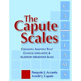 The Capute Scales Manual - Cognitive Adaptive Test / Clinical Linguist