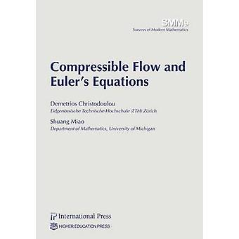Compressible Flow and Euler's Equations by Demetrios Christodoulou -