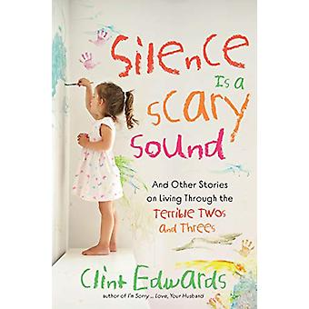 Silence is a Scary Sound - And Other Stories on Living Through the Ter