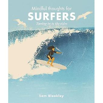 Mindful Thoughts for Surfers - Tuning in to the tides by Sam Bleakley