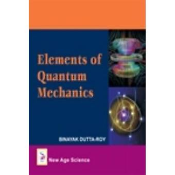 Elements of Quantum Mechanics by Binayak Dutta Roy - 9781906574284 Bo