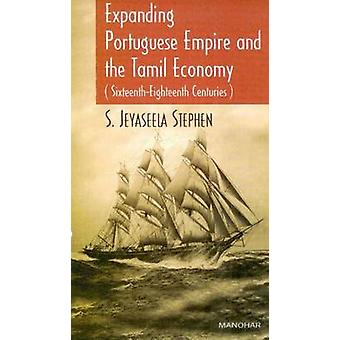 Expanding Portuguese Empire and the Tamil Economy - Sixteenth-Eighteen