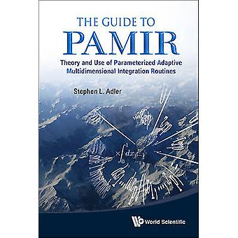 The Guide to PAMIR - Theory and Use of Parameterized Adaptive Multidim