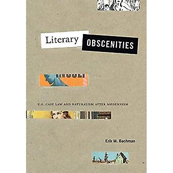 Literary Obscenities: U.S. Case Law and Naturalism after Modernism (Refiguring Modernism)
